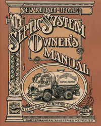 Septic System Owner's Manual, Revised Edition. Lloyd Kahn and, Peter Aschwanden