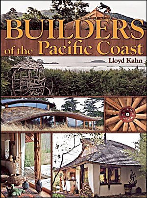 Builders of the Pacific Coast. Lloyd Kahn