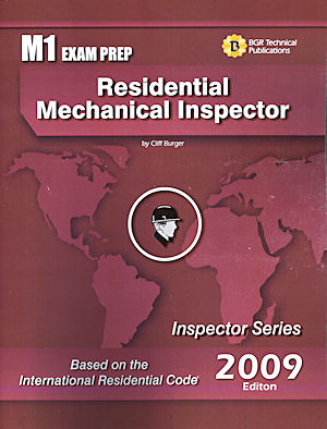 Residential Mechanical Inspector Study Guide and Practice Questions Workbook. Cliff Berger