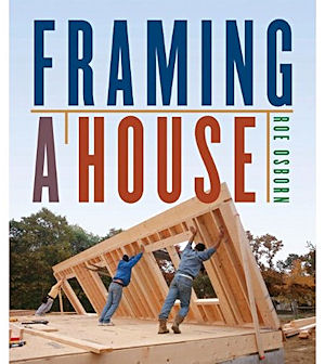 Framing a House. Roe Osborn