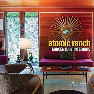 Atomic Ranch. Jim Brown Michelle Gringeri-Brown, Author, Photographer