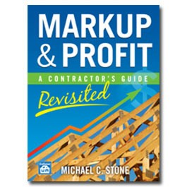 Markup & Profit, A Contractor's Guide (Revised). Michael Stone