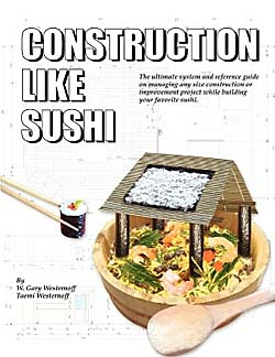 Construction Like Sushi. Gary Westernoff