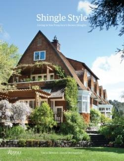 Shingle Style: Living in San Francisco's Brown Shingles. Lucia Howard, David Weingarten