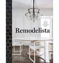 Remodelista: A Manual for the Considered Home. Magot Guralnick Julie Carlson
