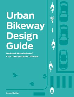 Urban Bikeway Design Guide, Second Edition. National Association of City Transportation Officials