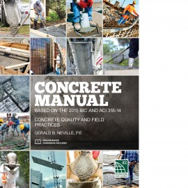 Concrete Manual: 2015 IBC and ACI 318-14. P. E. Gerald B. Neville