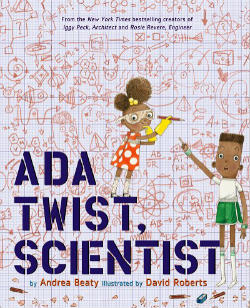 Ada Twist, Scientist. Andrea Beaty, David Roberts