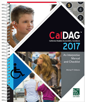 CalDAG 2017 California Disabled Accessibility Guidebook 2017. Michael P. Gibbens
