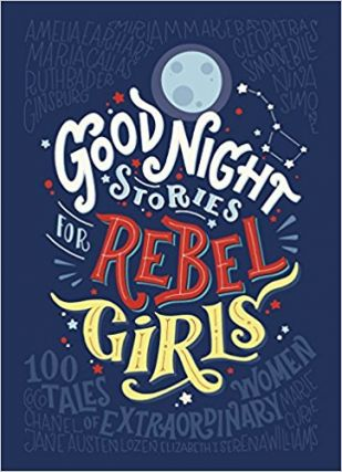 Good Night Stories for Rebel Girls. Favilli and Cavallo