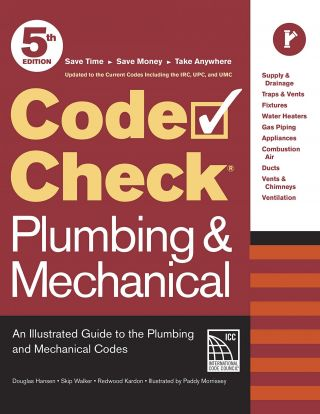 Code Check Plumbing & Mechanical 5th Edition. Redwood Kardon Douglas Hansen, Paddy Morrissey