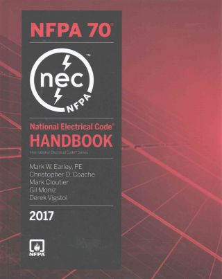 National Electrical Code, 2017 (NEC) Handbook Edition. NFPA