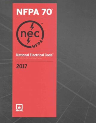National Electrical Code, 2017 (NEC) Softcover Edition. NFPA