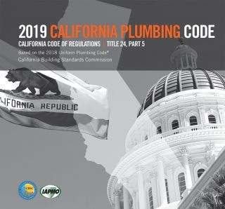 2019 California Plumbing Code, Title 24 Part 5 (CPC). CBSC-IAPMO