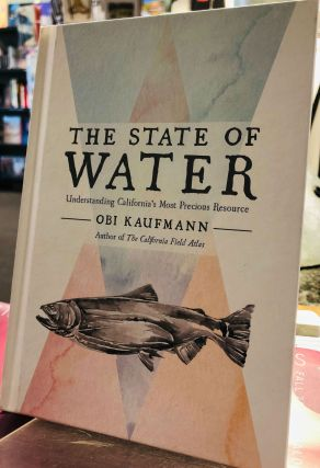 The State of Water. Obi Kaufmann