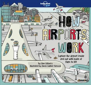How Airports Work. Clive Gifford, James G. Hancock