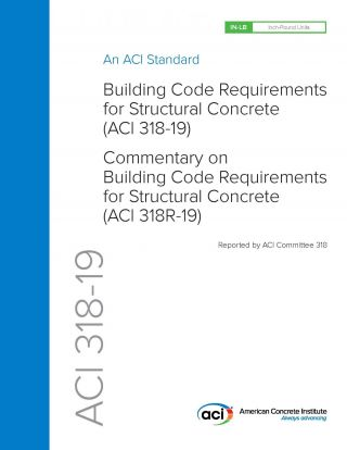 ACI 318-19: Building Code Requirements for Structural Concrete and Commentary. American Concrete...