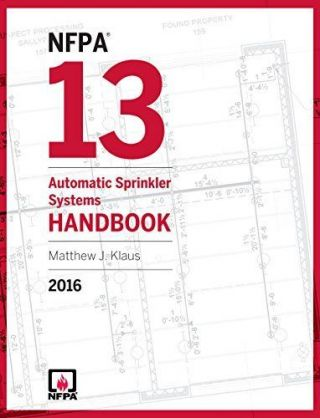 NFPA 13: Automatic Sprinkler Systems Handbook 2016. National Fire Protection Association, NFPA