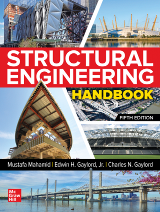 Structural Engineering Handbook, Fifth Edition. Edwin Gaylord Mustafa Mahamid, Charles Caylord