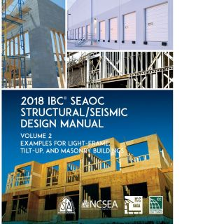 2018 IBC SEAOC Structural/Seismic Design Manual Volume 2: Examples for Light-Frame, Tilt-Up and...