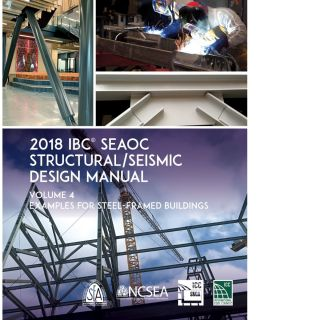 2018 IBC SEAOC Structural/Seismic Design Manual Volume 4: Examples for Steel-Framed Buildings....