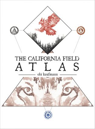 The California Field Atlas. Obi Kaufman