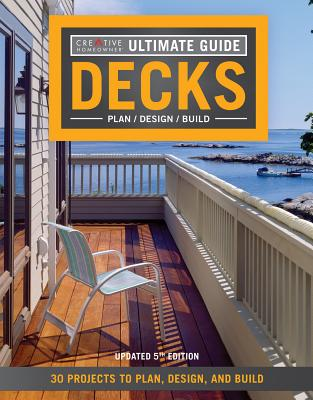 Decks; Plan / Design / Build. Creative Homeowner