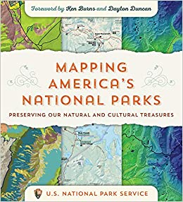 Mapping America's National Parks : Preserving Our Natural and Cultural Treasures. Ken Burns,...