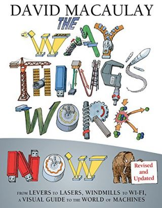 The Way Things Work Now. David Macaulay