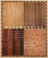 Complete Manual Of Woodworking. David Day Albert Jackson